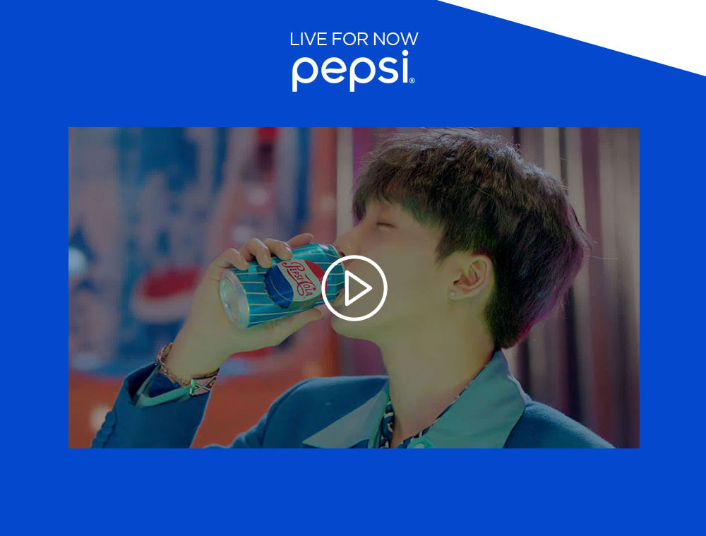 LIVE FOR NOW Pepsi